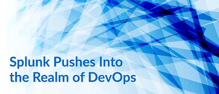Splunk Pushes Into the Realm of DevOps - DevOps com