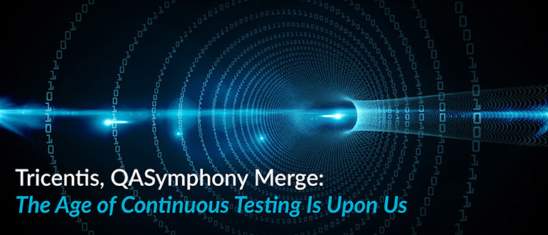 Tricentis, QASymphony Merge: The Age of Continuous Testing Is Upon Us thumbnail