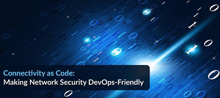 Network Security DevOps-Friendly