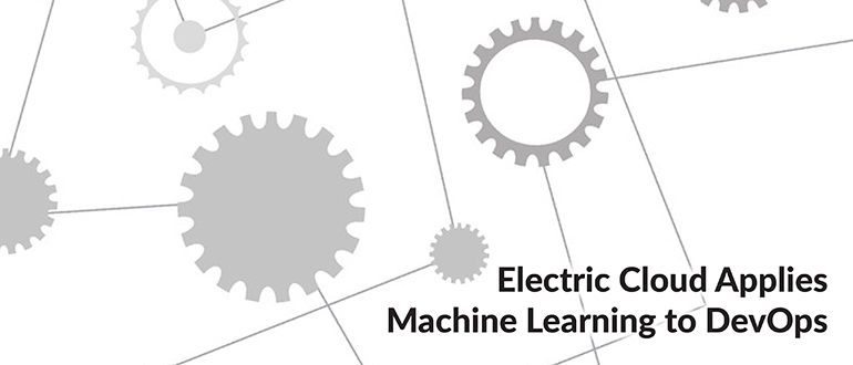 Electric Cloud Applies Machine Learning