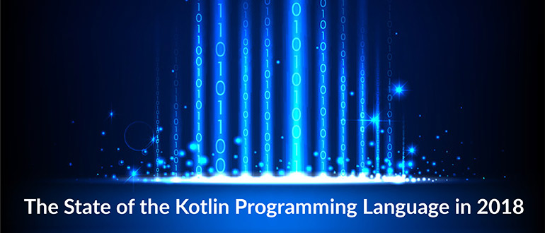 The State of the Kotlin Programming Language in 2018