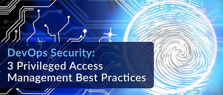 Privileged Access Management Best Practices