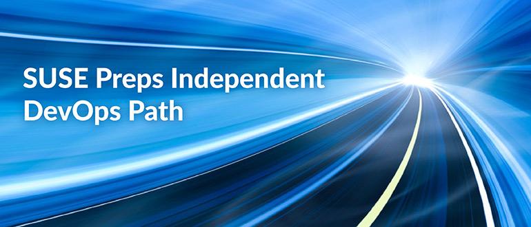SUSE Preps Independent DevOps Path