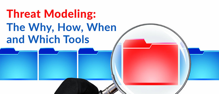 Threat Modeling: The Why, How, When and Which Tools - DevOps com