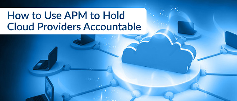 APM to Hold Cloud Providers Accountable