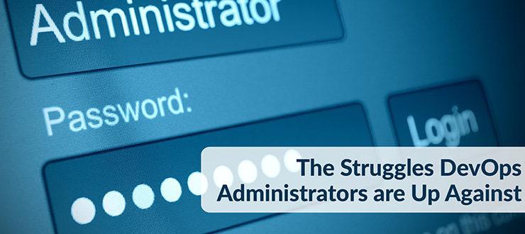 Struggles DevOps Administrators are Up Against