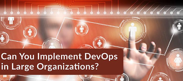Implement DevOps in Large Organizations