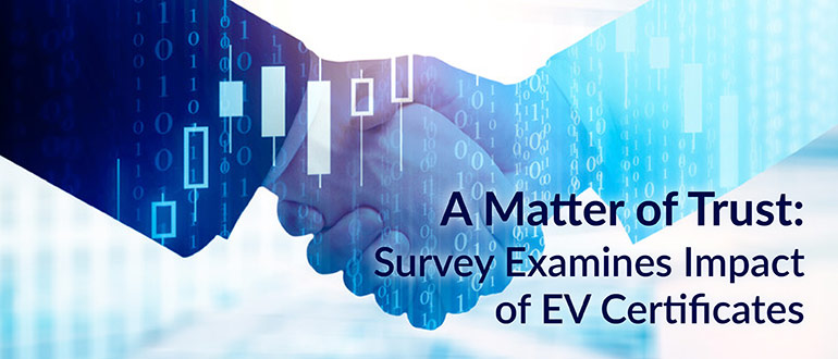 A Matter of Trust: Survey Examines Impact of EV Certificates thumbnail