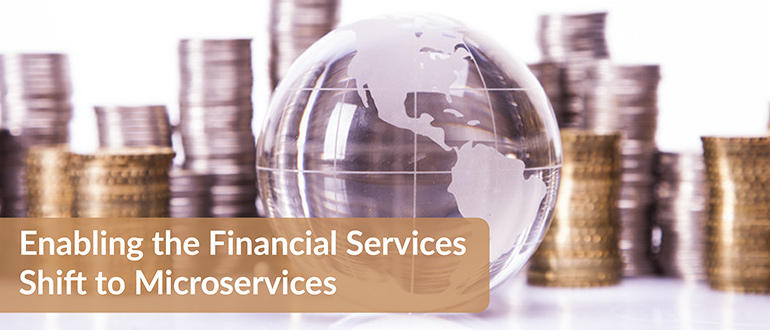Financial Services Shift to Microservices
