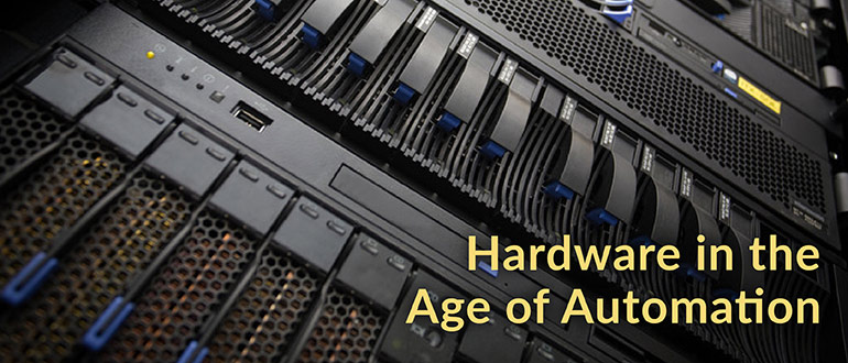 Hardware in Age of Automation