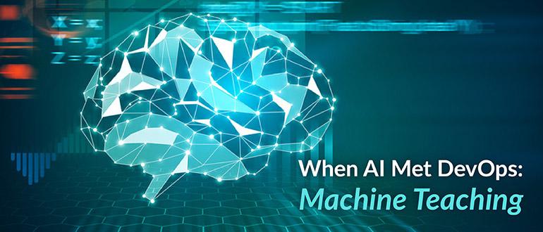 When AI Met DevOps: Machine Teaching thumbnail