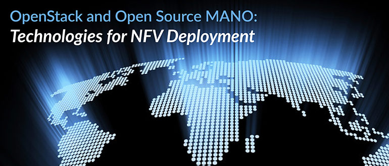 OpenStack and Open Source MANO: Technologies for NFV
