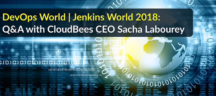 DevOps World   Jenkins World 2018: Q&A with CloudBees CEO Sacha Labourey