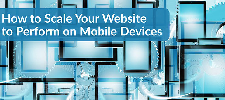 Scale Website Perform Mobile Devices