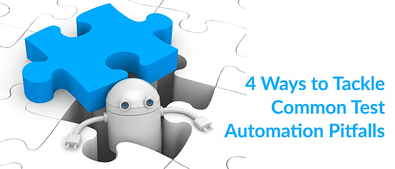 Tackle Common Test Automation Pitfalls