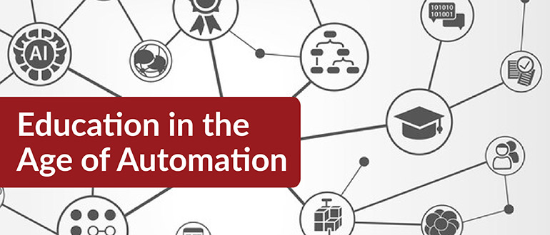 Education in the Age of Automation