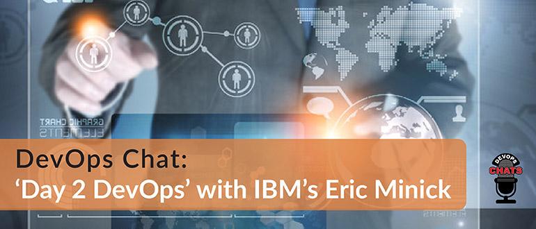 'Day 2 DevOps' with IBM's Eric Minick