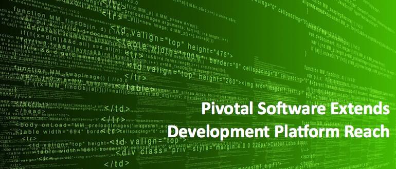 Pivotal Software Extends Development Platform Reach