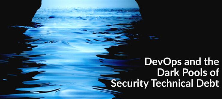 Dark Pools of Security Technical Debt
