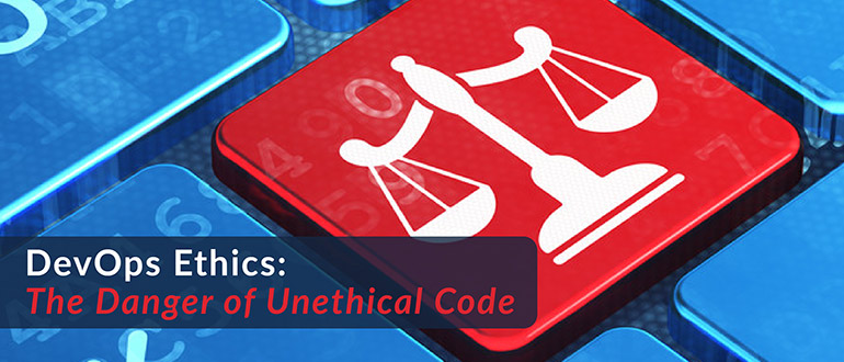 The Danger of Unethical Code