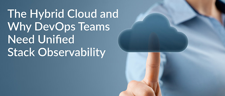 DevOps Teams Need Unified Stack Observability