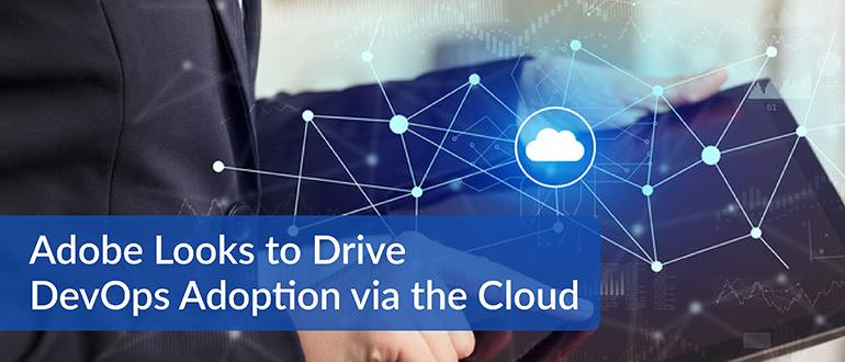 Adobe DevOps Adoption Cloud