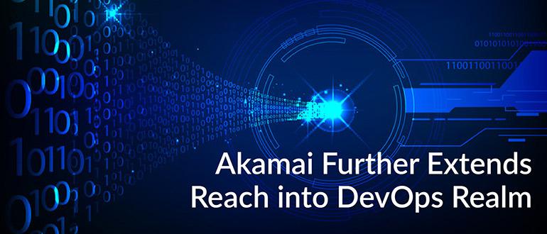 Akamai Extends Reach into DevOps
