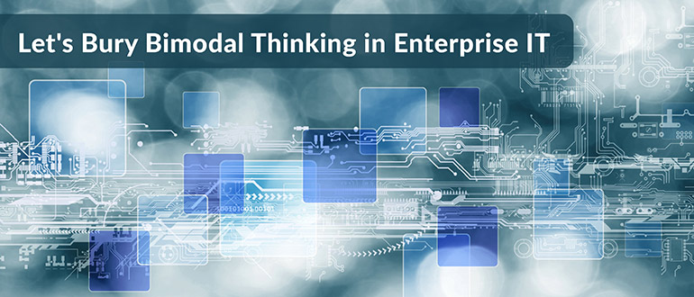 Bimodal Thinking in Enterprise IT