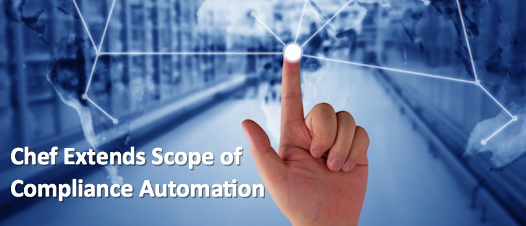 Chef Extends Scope of Compliance Automation