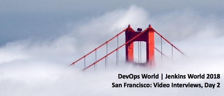 DevOps World   Jenkins World 2018 San Francisco: Video Interviews, Day 2