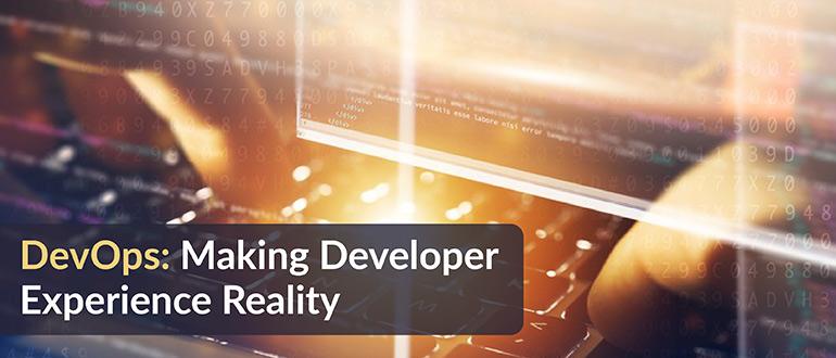 DevOps: Making Developer Experience Reality