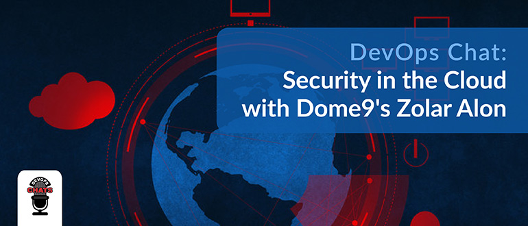 Security in the Cloud with Dome9