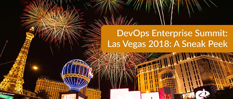 DevOps Enterprise Summit: Las Vegas 2018: A Sneak Peek