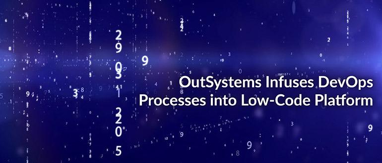 OutSystems Infuses DevOps Processes