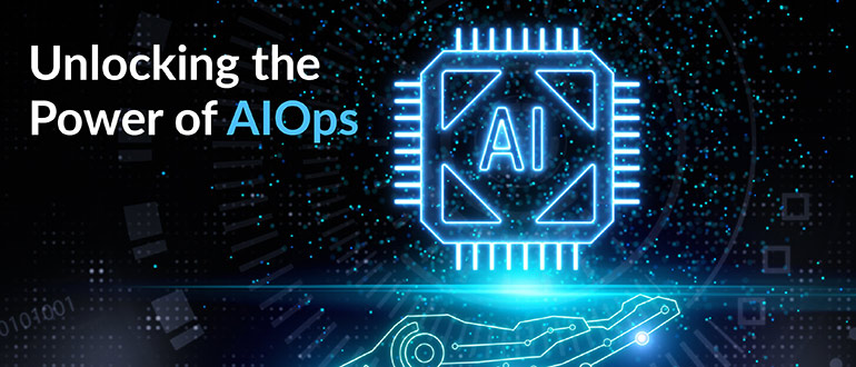 Unlocking the Power of AIOps