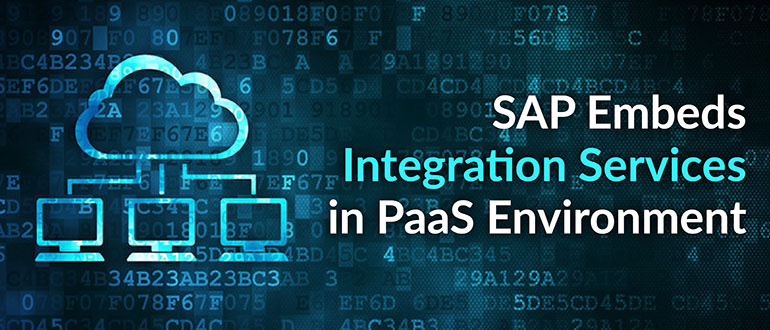 SAP Embeds Integration Services in PaaS