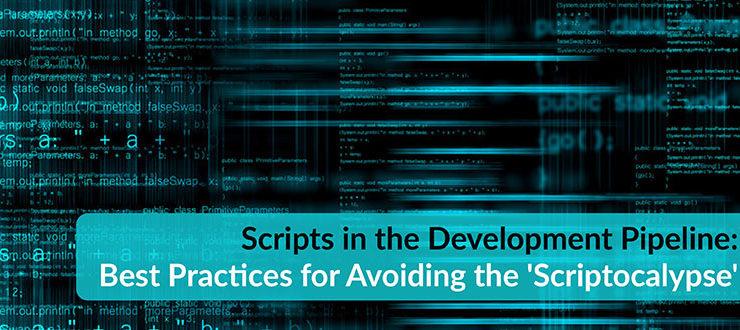 Scripts in the Development Pipeline