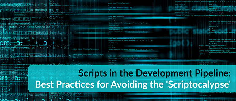 Scripts in the Development Pipeline: Best Practices for