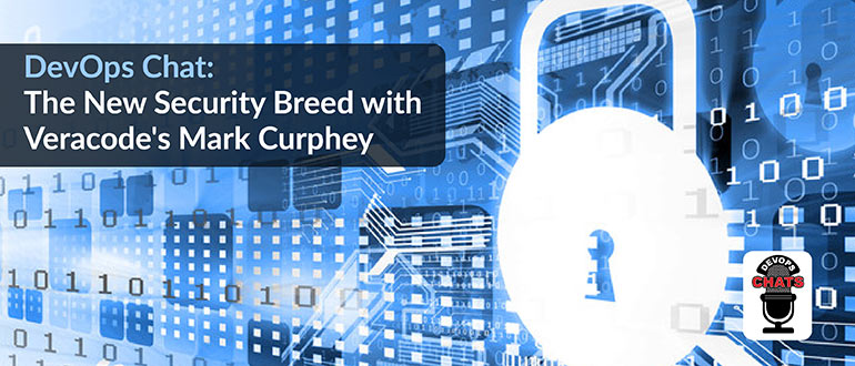 New Security Breed with Veracode's Mark Curphey