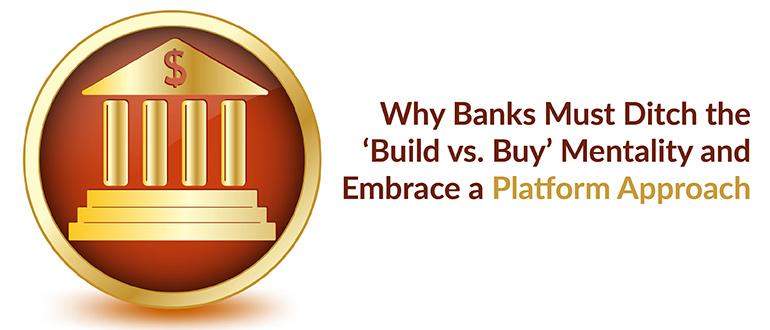 Banks 'Build vs. Buy' Mentality