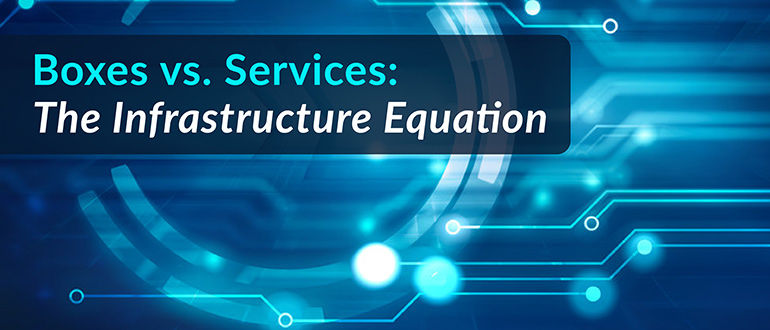 Boxes vs. Services: The Infrastructure Equation