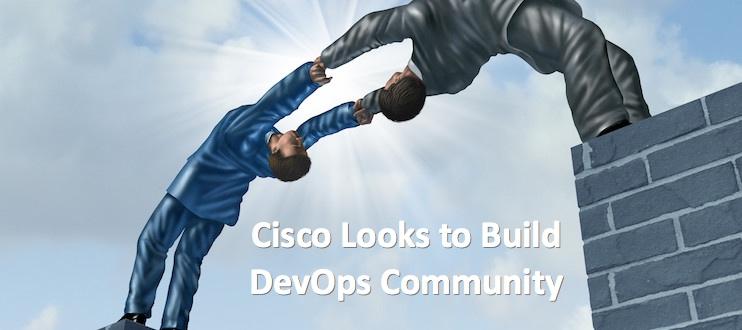 Cisco Looks to Build DevOps Community