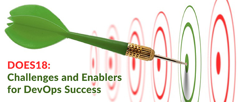 DOES18: Challenges and Enablers for DevOps Success