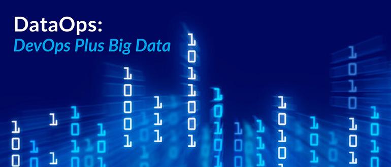 DataOps: DevOps Plus Big Data