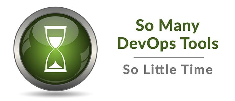 DevOps Tools, So Little Time