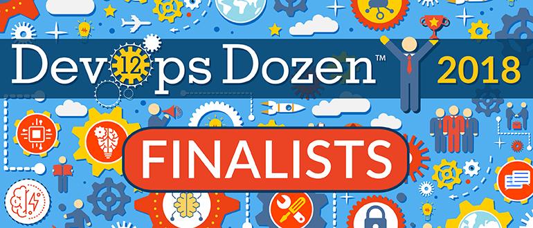 2018 DevOps Dozen Finalists Announced