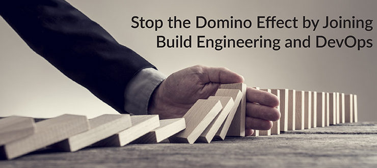 Domino Effect Joining Build Engineering