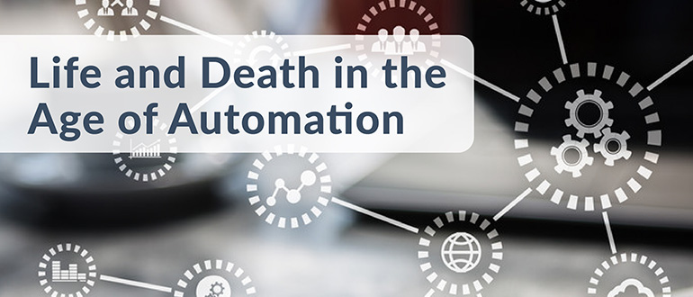 Life and Death in the Age of Automation