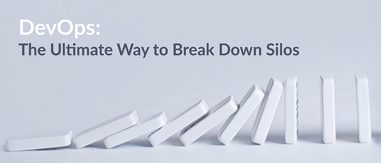 DevOps Break Down Silos