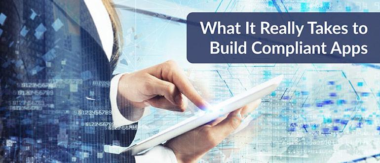 Build Compliant Apps